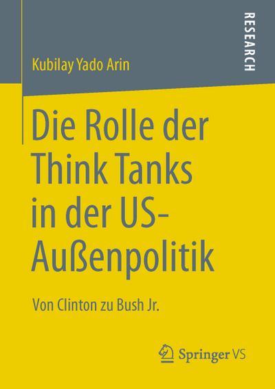 Die Rolle der Think Tanks in der US-Außenpolitik