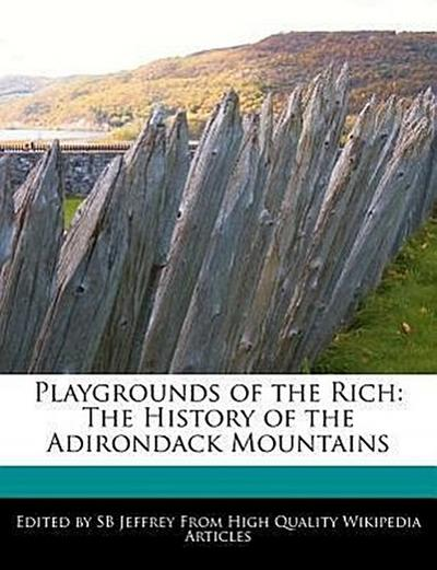Playgrounds of the Rich: The History of the Adirondack Mountains
