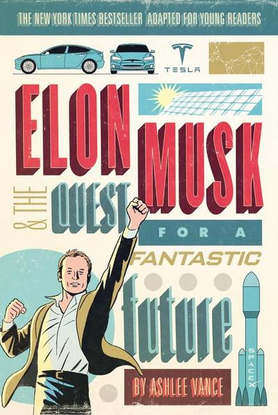 Elon Musk and the Quest for a Fantastic Future, Young Readers' Edition