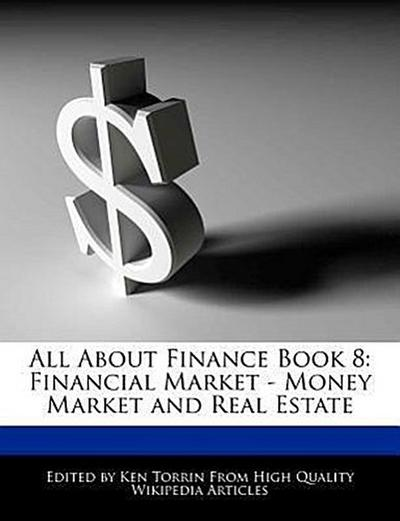 All about Finance Book 8: Financial Market - Money Market and Real Estate