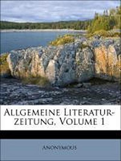 Allgemeine Literatur-zeitung, Volume 1