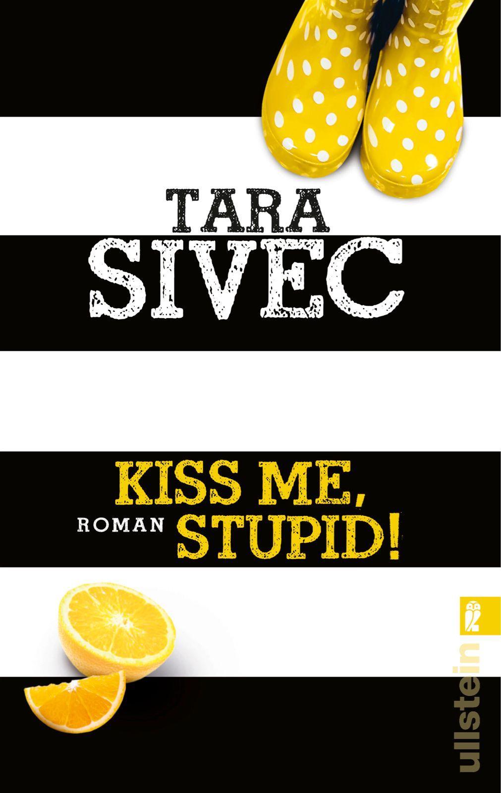 Kiss Me, Stupid!, Tara Sivec