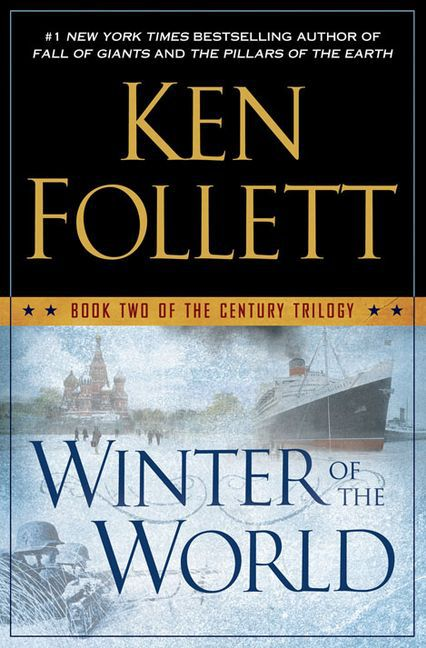 Ken Follett ~ Winter of the World: Book Two of the Century Trilogy 9780451419569