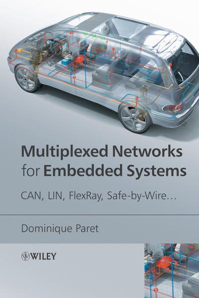Multiplexed Networks for Embedded Systems