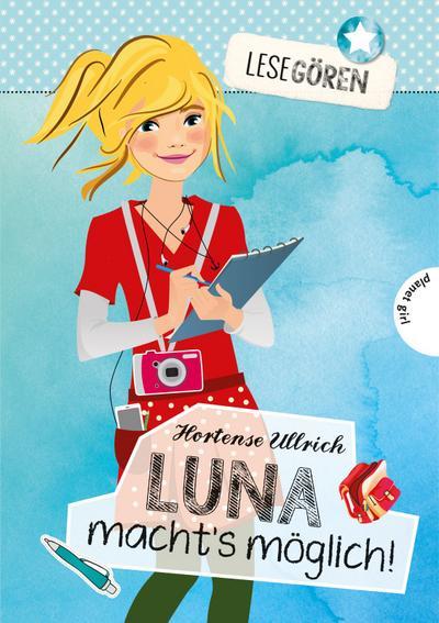 Lesegören 2: Luna macht´s möglich!; Lesegören; Ill. v. Liepins, Carolin; Deutsch