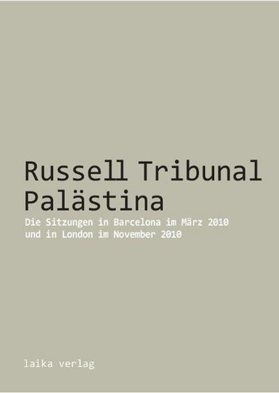 Russell Tribunal Palästina: Die Sitzungen in Barcelona im März 2010 und in London im November 2010 (Allgemein)