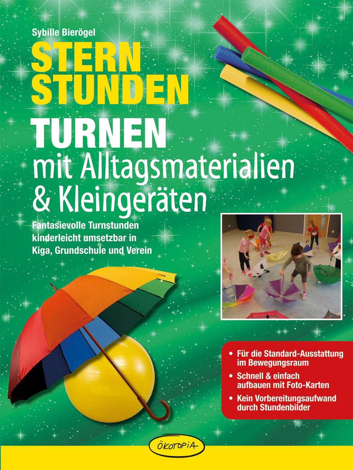 Sternstunden - Turnen mit Alltagsmaterialien & Kleingeräten Sybille Bierögel