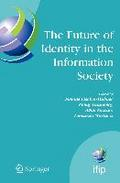 The Future of Identity in the Information Soc ...
