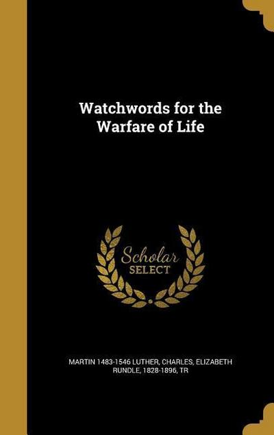WATCHWORDS FOR THE WARFARE OF