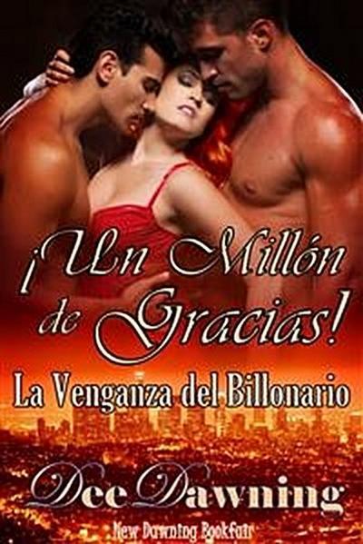 ¡un Millón De Gracias! - La Venganza Del Billonario