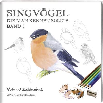 Singvögel, die man kennen sollte - Band 1