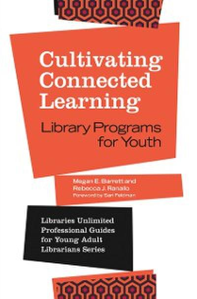 Cultivating Connected Learning: Library Programs for Youth