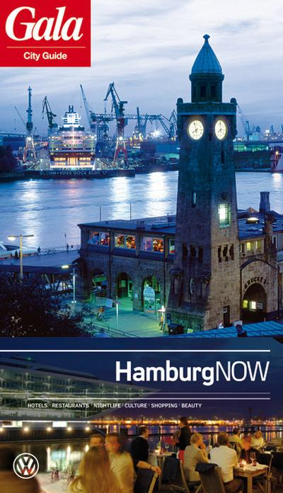 Hamburg NOW, GALA City Guide. Hotels / Restaurants / Nightlife / Culture / Shopping / Beauty - Rent A Mind - Broschiert, Deutsch, Joachim Fischer, Hotels, Restaurants, Nightlife, Culture, Shopping, Beauty, Hotels, Restaurants, Nightlife, Culture, Shopping, Beauty