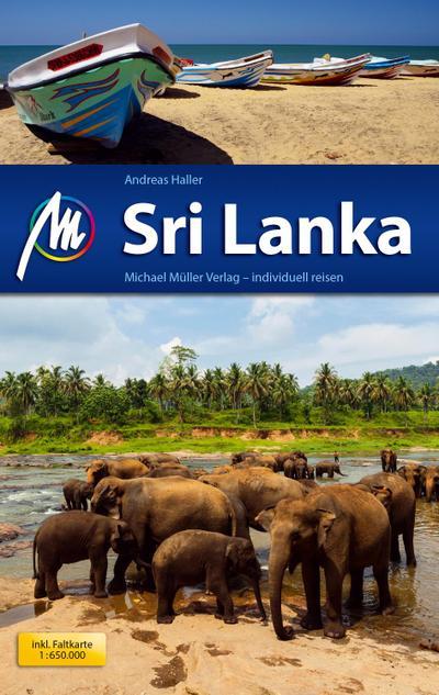 Sri Lanka Reiseführer Michael Müller Verlag; Individuell reisen mit vielen praktischen Tipps.; Deutsch; 184 farb. Fotos