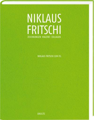 Zeichnungen Malerei Collagen: Niklaus Fritschi zum 70.