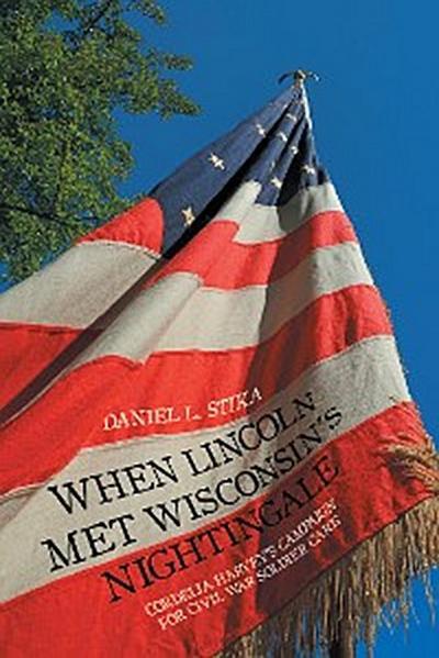 When Lincoln Met Wisconsin'S Nightingale
