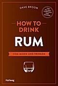 How to Drink Rum: Vom Mixen und Trinken (Hall ...