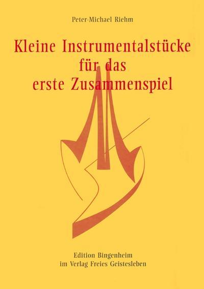Kleine Instrumentalstücke für das erste Zusammenspiel (Edition Bingenheim)