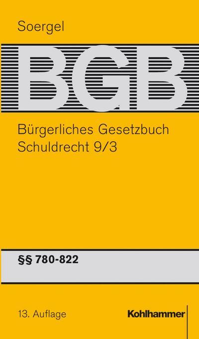 Bürgerliches Gesetzbuch mit Einführungsgesetz und Nebengesetzen: Kommentar / Band 11/3: §§ 780-822 BGB Schuldrecht 9/3