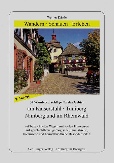Wandern, Schauen, Erleben am Kaiserstuhl, Tuniberg, Nimberg und im Rheinwald