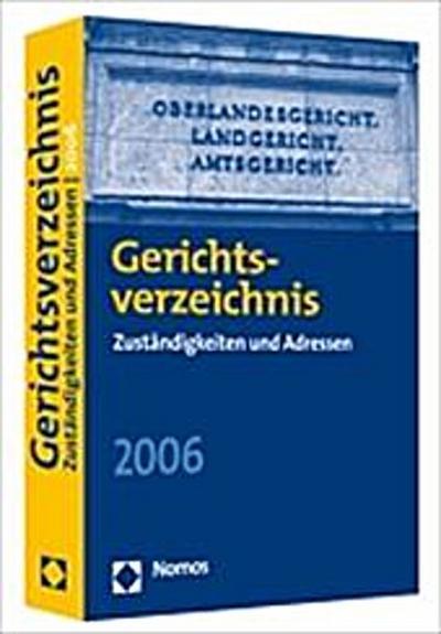 Gerichtsverzeichnis 2006. Zuständigkeiten und Adressen