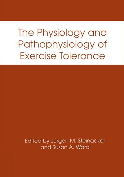 Physiology and Pathophysiology of Exercise Tolerance