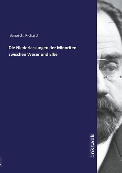 Die Niederlassungen der Minoriten zwischen Weser und Elbe
