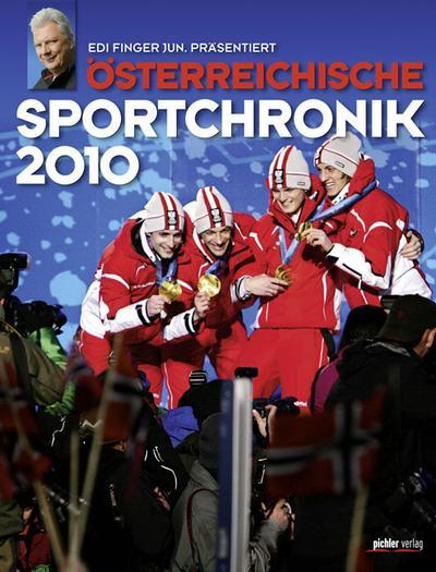 Österreichische Sportchronik 2010 - Pichler - Gebundene Ausgabe, Deutsch, Edi Finger, ,