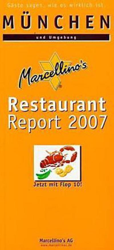 Marcellino's Restaurant Report 2007. München und Umgebung. Gäste sagen, wie es wirklich ist