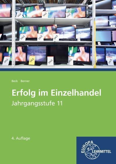Erfolg im Einzelhandel Jahrgangsstufe 11 - Lernfelder 8, 9, 10, 12: Lehrbuch
