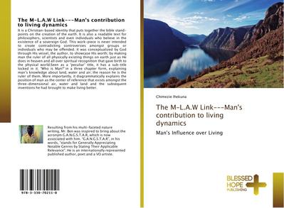 The M-L.A.W Link-Man's contribution to living dynamics