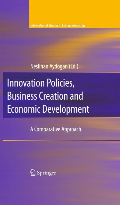 Innovation Policies, Business Creation and Economic Development: A Comparative Approach