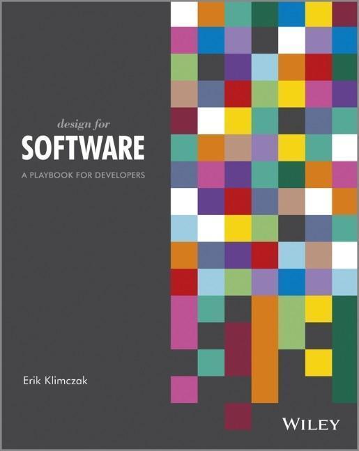 Erik Klimczak ~ Design for Software: A Playbook for Developers 9781119942900