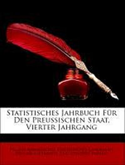 Statistisches Jahrbuch Für Den Preussischen Staat, Vierter Jahrgang
