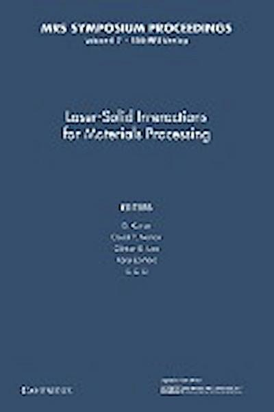 Laser-Solid Interactions for Materials Processing: Volume 617