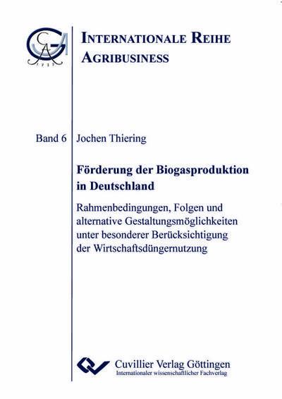 Förderung der Biogasproduktion in Deutschland
