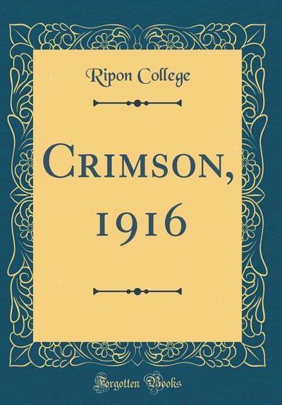 Crimson, 1916 (Classic Reprint)