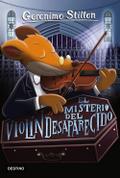 Geronimo Stilton. El misterio del violín desaparecido