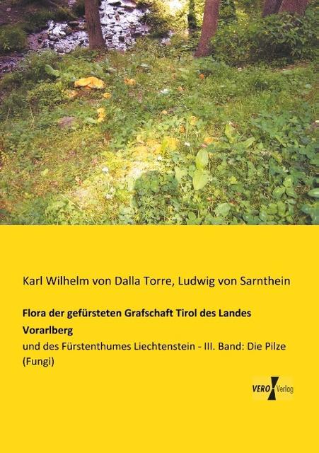 Flora der gefürsteten Grafschaft Tirol des Landes Vorarlberg ... 9783957385611