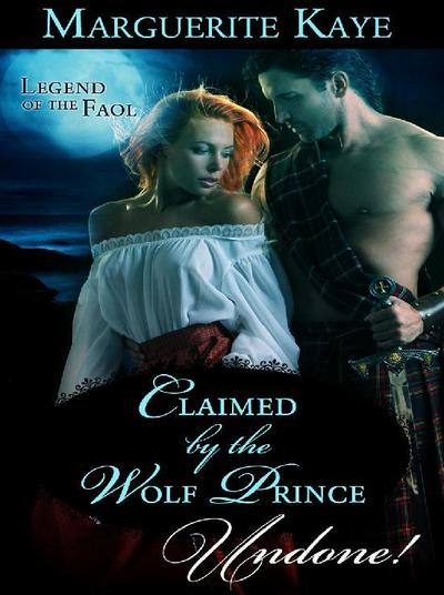 Claimed By The Wolf Prince (Mills & Boon Historical Undone) (Legend of the Faol, Book 1)
