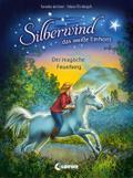 Silberwind, das weiße Einhorn - Der magische Feuerberg