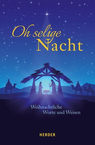Oh selige Nacht; Weihnachtliche Worte und Weisen; Hrsg. v. Neundorfer, German; Deutsch; Mit Vignetten