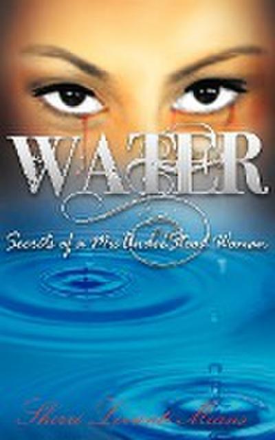 Water: Secrets of a Misunderstood Woman