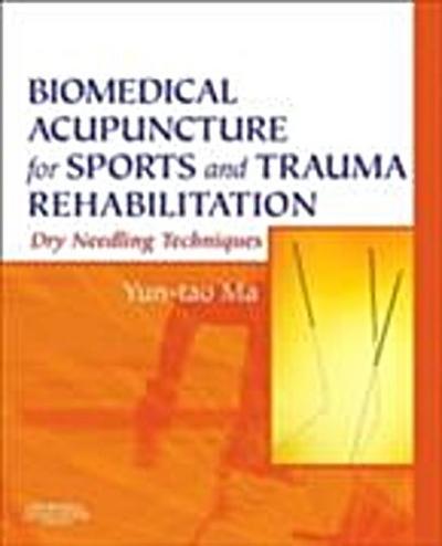 Biomedical Acupuncture for Sports and Trauma Rehabilitation E-Book