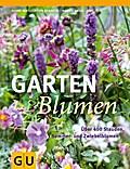 Gartenblumen: Über 400 Stauden, Sommer- und Z ...