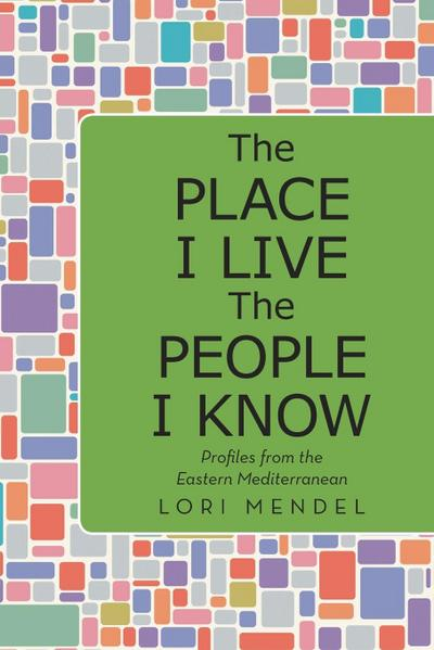 The Place I Live the People I Know: Profiles from the Eastern Mediterranean