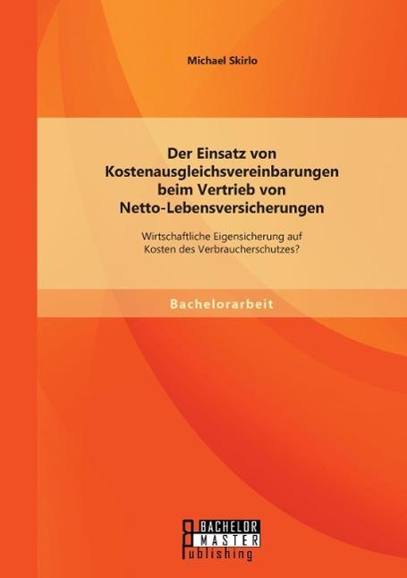 Der Einsatz von Kostenausgleichsvereinbarungen beim Vertrieb von Netto-Lebe ...