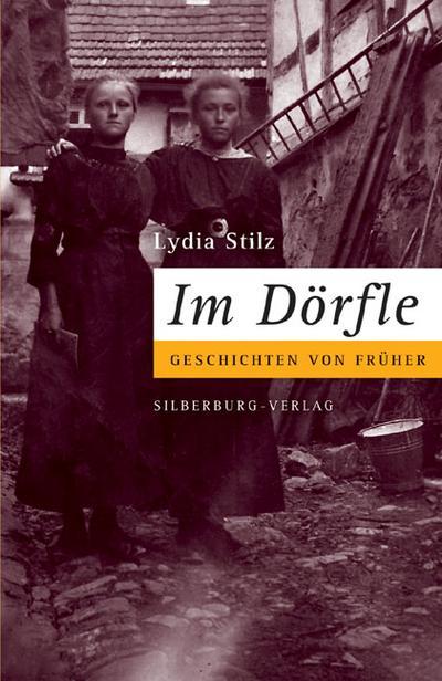 Im Dörfle; Geschichten von früher; Deutsch; historische Fotografien