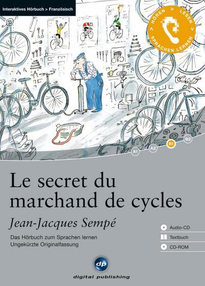 Le secret du marchand de cycles: Das Hörbuch zum Sprachen lernen.Ungekürzte Originalfassung / Audio-CD + Textbuch + CD-ROM (Interaktives Hörbuch Französisch)