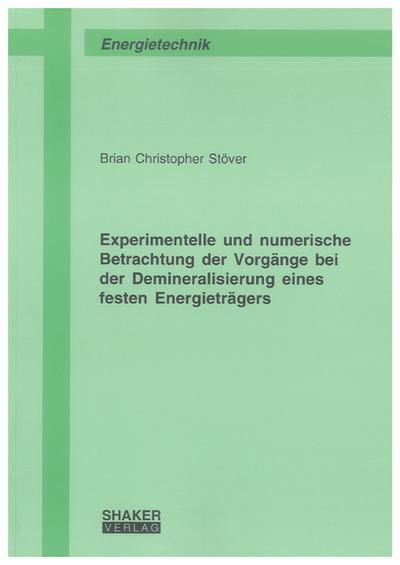 Experimentelle und numerische Betrachtung der Vorgänge bei der Demineralisierung eines festen Energieträgers